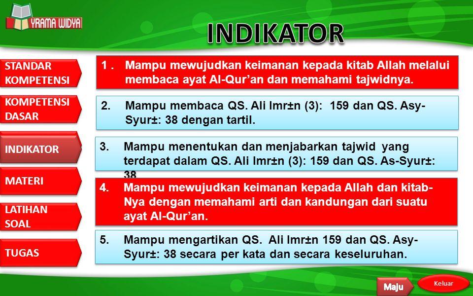 INDIKATOR 1 . Mampu mewujudkan keimanan kepada kitab Allah melalui membaca ayat Al-Qur'an dan memahami tajwidnya.
