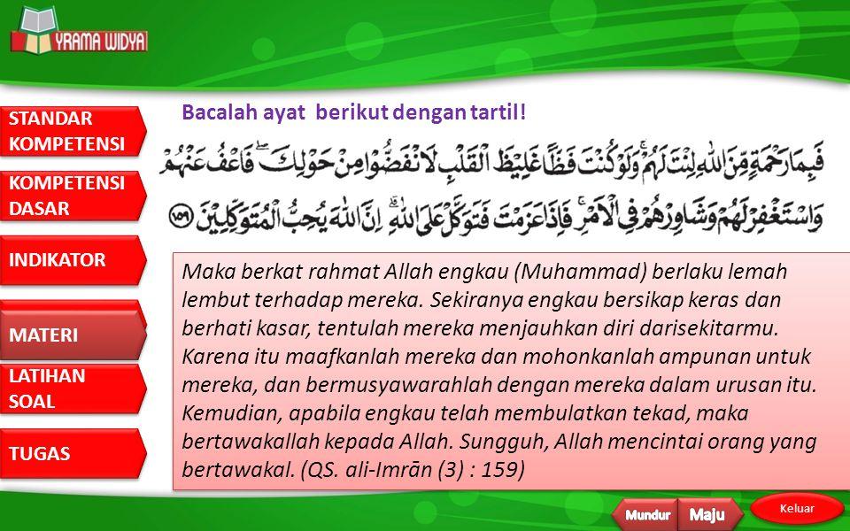 Bacalah ayat berikut dengan tartil!