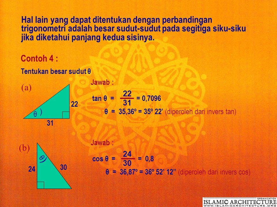 Hal lain yang dapat ditentukan dengan perbandingan trigonometri adalah besar sudut-sudut pada segitiga siku-siku jika diketahui panjang kedua sisinya.