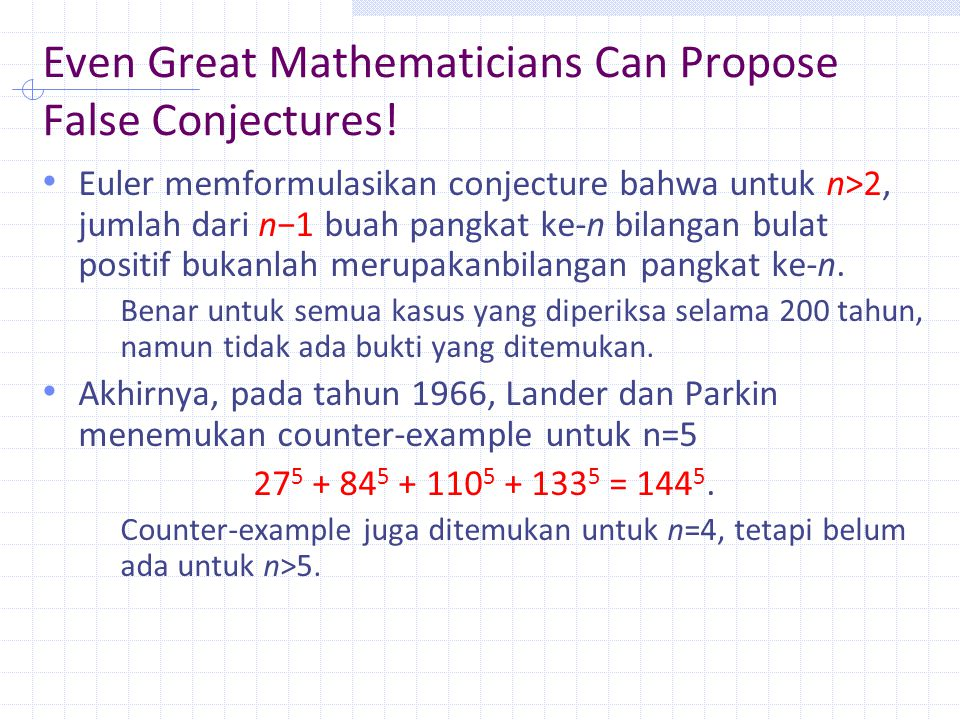 Even Great Mathematicians Can Propose False Conjectures!