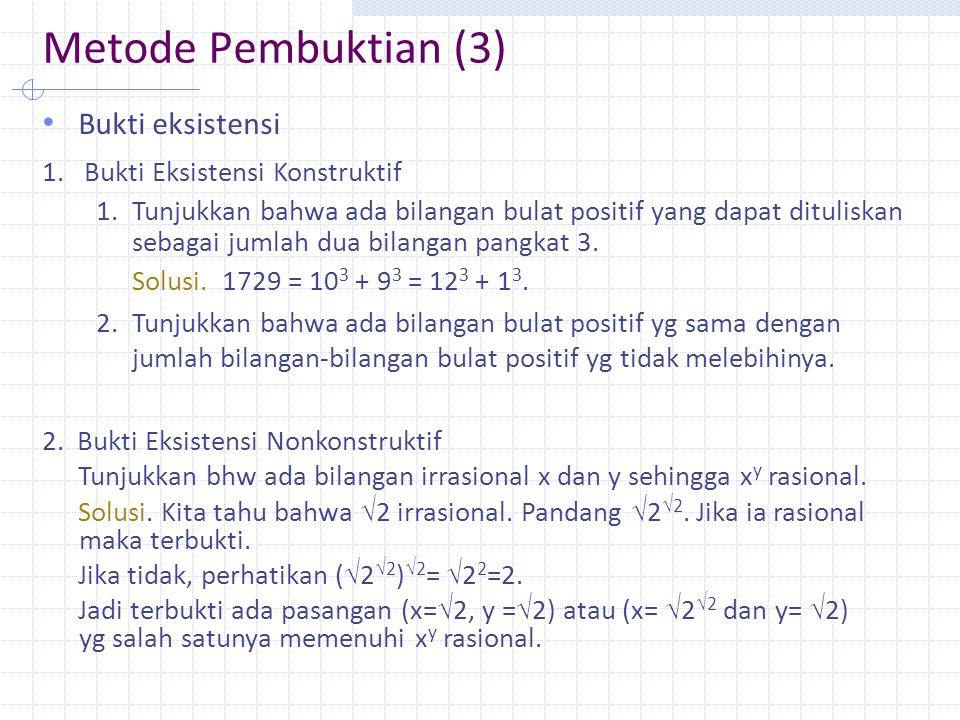 Metode Pembuktian (3) Bukti eksistensi Bukti Eksistensi Konstruktif