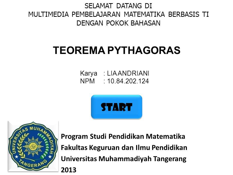 TEOREMA PYTHAGORAS START Program Studi Pendidikan Matematika