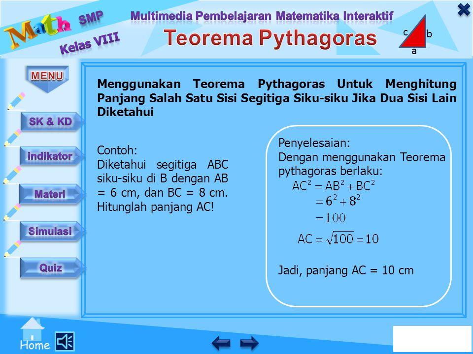 Menggunakan Teorema Pythagoras Untuk Menghitung Panjang Salah Satu Sisi Segitiga Siku-siku Jika Dua Sisi Lain Diketahui