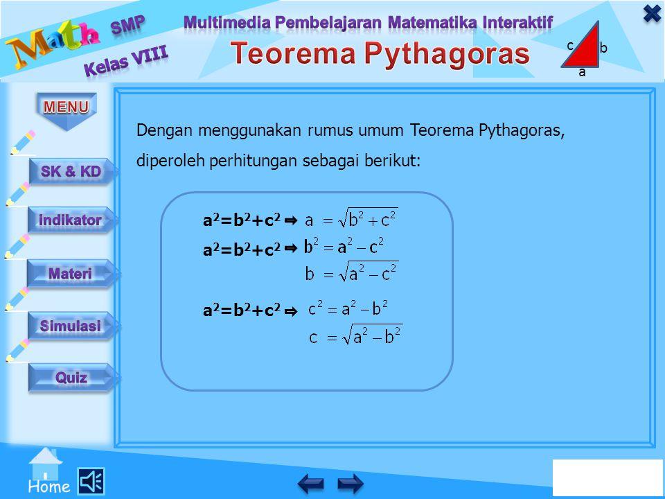 Dengan menggunakan rumus umum Teorema Pythagoras, diperoleh perhitungan sebagai berikut: