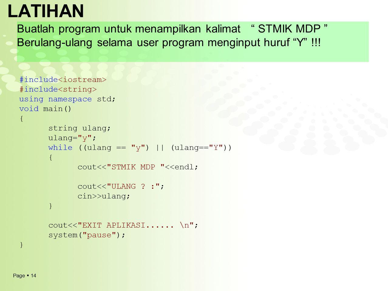 LATIHAN Buatlah program untuk menampilkan kalimat STMIK MDP