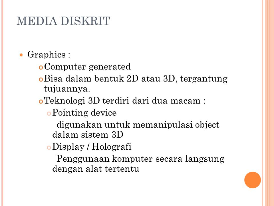 MEDIA DISKRIT Graphics : Computer generated