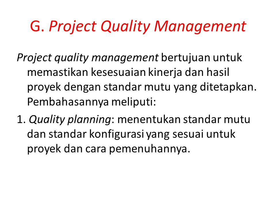 G. Project Quality Management