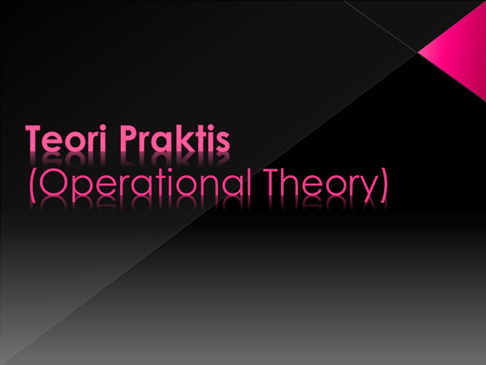 Teori Praktis (Operational Theory)
