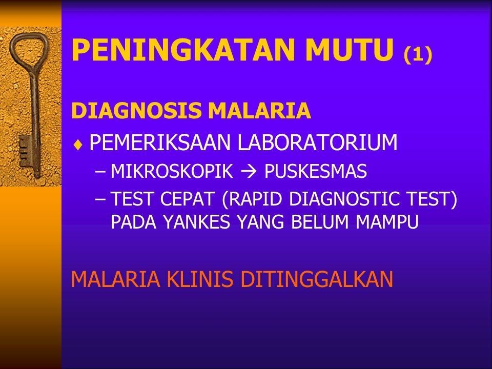 PENINGKATAN MUTU (1) DIAGNOSIS MALARIA PEMERIKSAAN LABORATORIUM