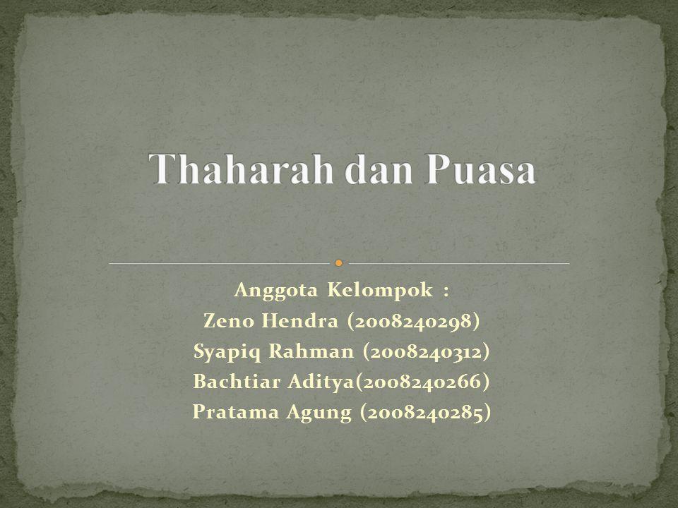 Thaharah dan Puasa Anggota Kelompok : Zeno Hendra (2008240298)