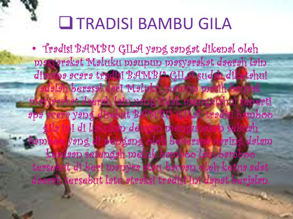 TRADISI BAMBU GILA