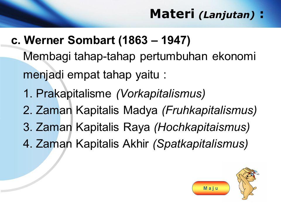 Materi (Lanjutan) : c. Werner Sombart (1863 – 1947)