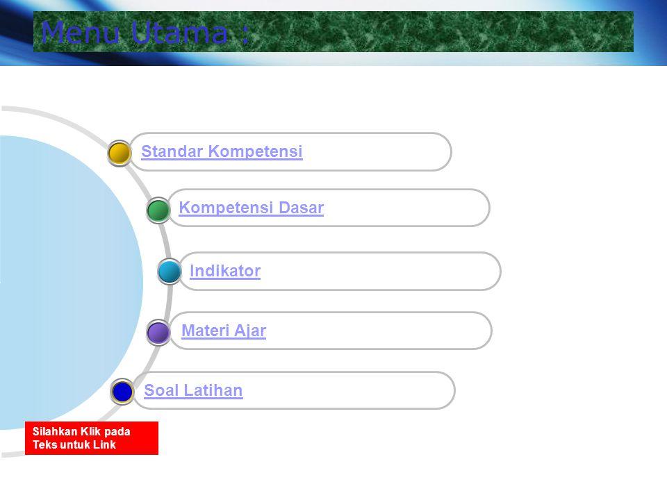 Menu Utama : Standar Kompetensi Kompetensi Dasar Indikator Materi Ajar