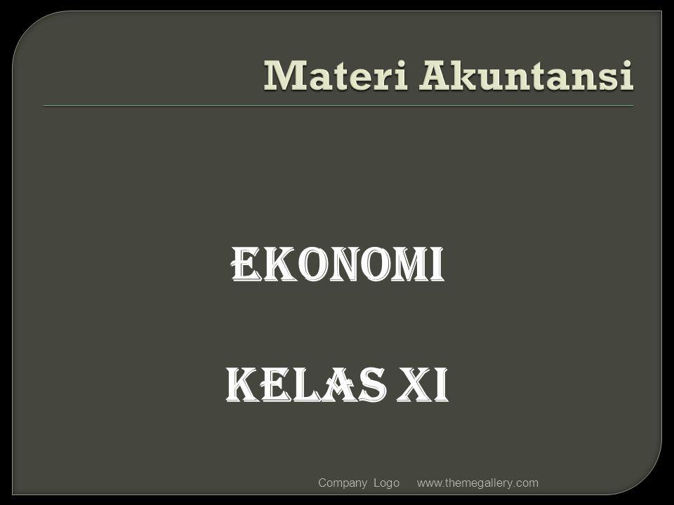Materi Akuntansi EKONOMI Kelas XI Company Logo www.themegallery.com