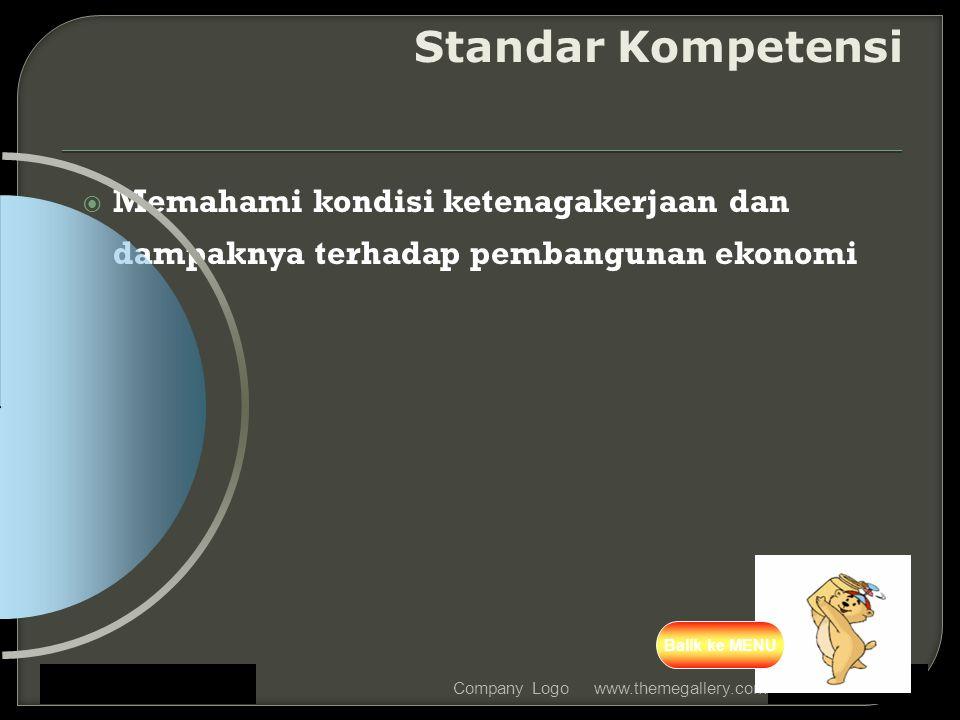 Standar Kompetensi Memahami kondisi ketenagakerjaan dan dampaknya terhadap pembangunan ekonomi. Balik ke MENU.