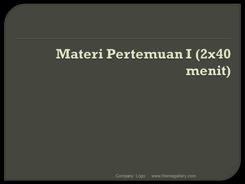 Materi Pertemuan I (2x40 menit)