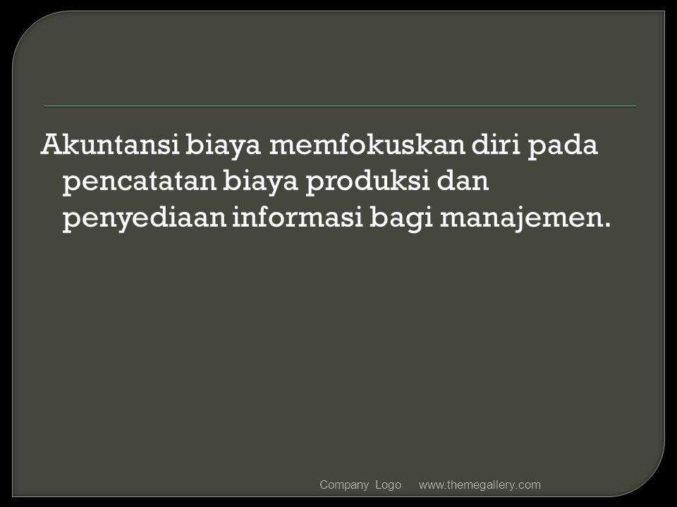 Akuntansi biaya memfokuskan diri pada pencatatan biaya produksi dan penyediaan informasi bagi manajemen.