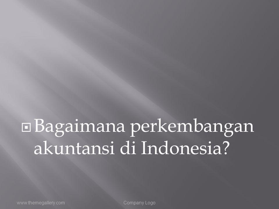 Bagaimana perkembangan akuntansi di Indonesia