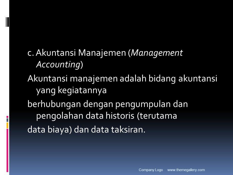 c. Akuntansi Manajemen (Management Accounting)