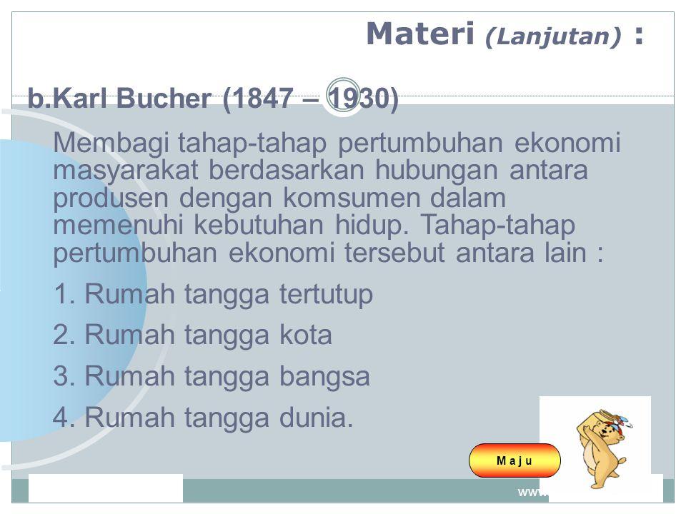 Materi (Lanjutan) : b.Karl Bucher (1847 – 1930)