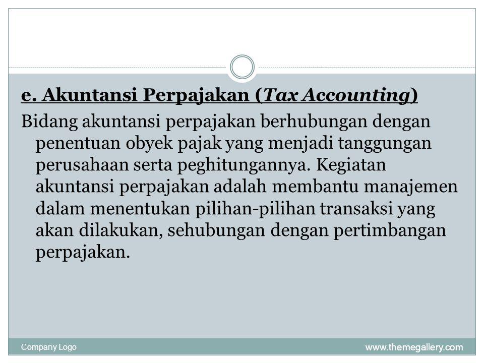 e. Akuntansi Perpajakan (Tax Accounting)