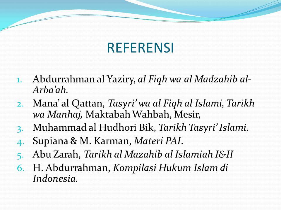 REFERENSI Abdurrahman al Yaziry, al Fiqh wa al Madzahib al-Arba'ah.