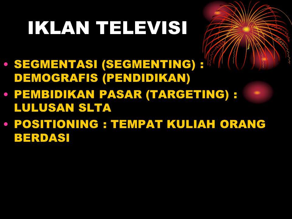 IKLAN TELEVISI SEGMENTASI (SEGMENTING) : DEMOGRAFIS (PENDIDIKAN)