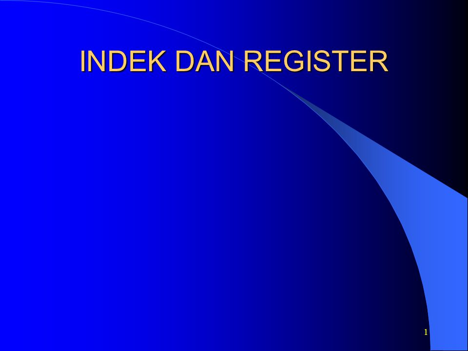 INDEK DAN REGISTER