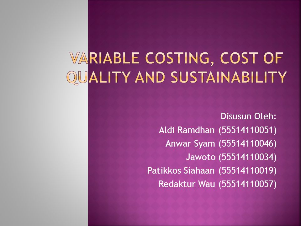 VARIABLE COSTING, COST OF QUALITY AND SUSTAINABILITY
