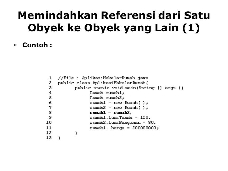 Memindahkan Referensi dari Satu Obyek ke Obyek yang Lain (1)