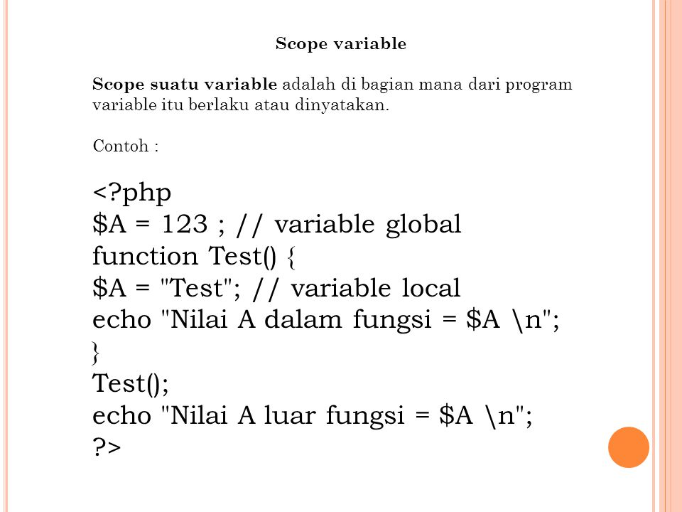 $A = 123 ; // variable global function Test() {