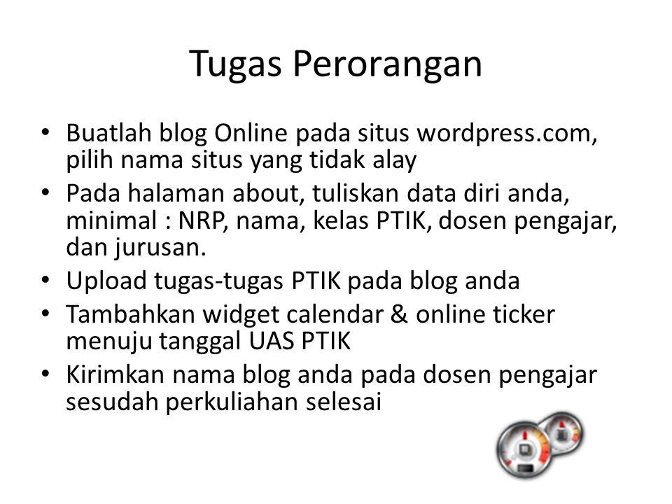 Tugas Perorangan Buatlah blog Online pada situs wordpress.com, pilih nama situs yang tidak alay.