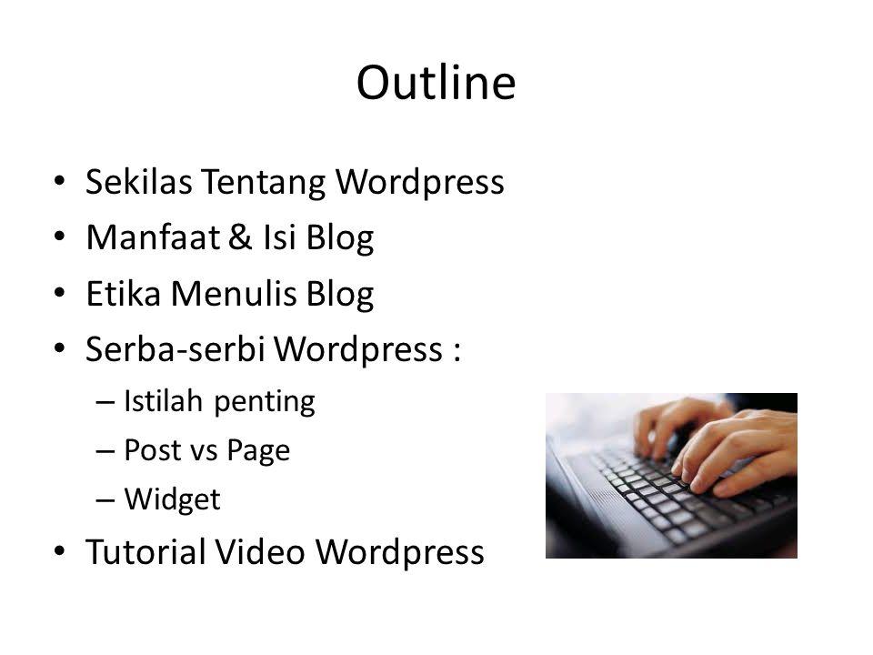 Outline Sekilas Tentang Wordpress Manfaat & Isi Blog