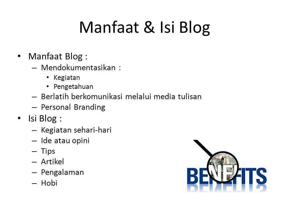 Manfaat & Isi Blog Manfaat Blog : Isi Blog : Mendokumentasikan :