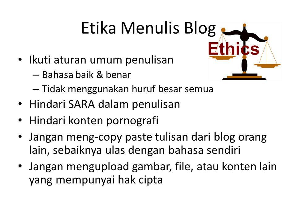 Etika Menulis Blog Ikuti aturan umum penulisan