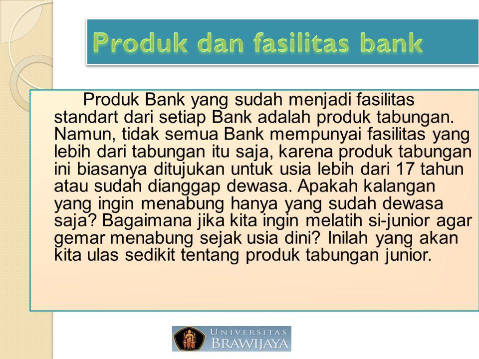 Produk dan fasilitas bank