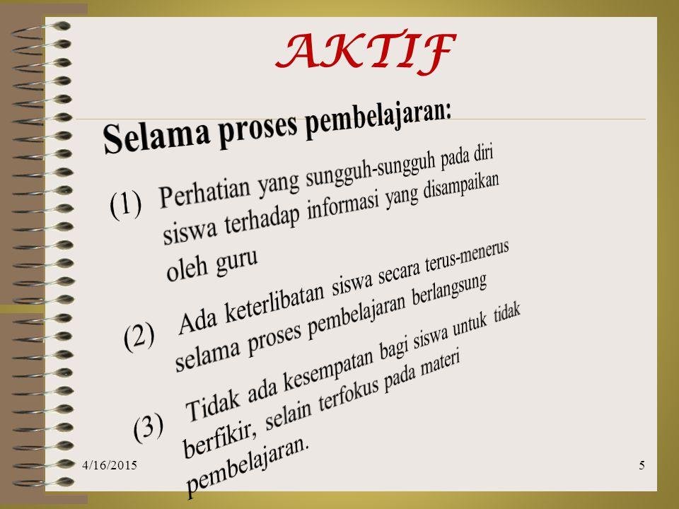 AKTIF Selama proses pembelajaran: