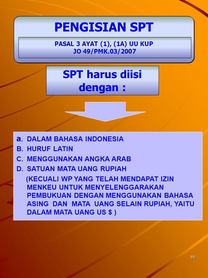 SPT harus diisi dengan :