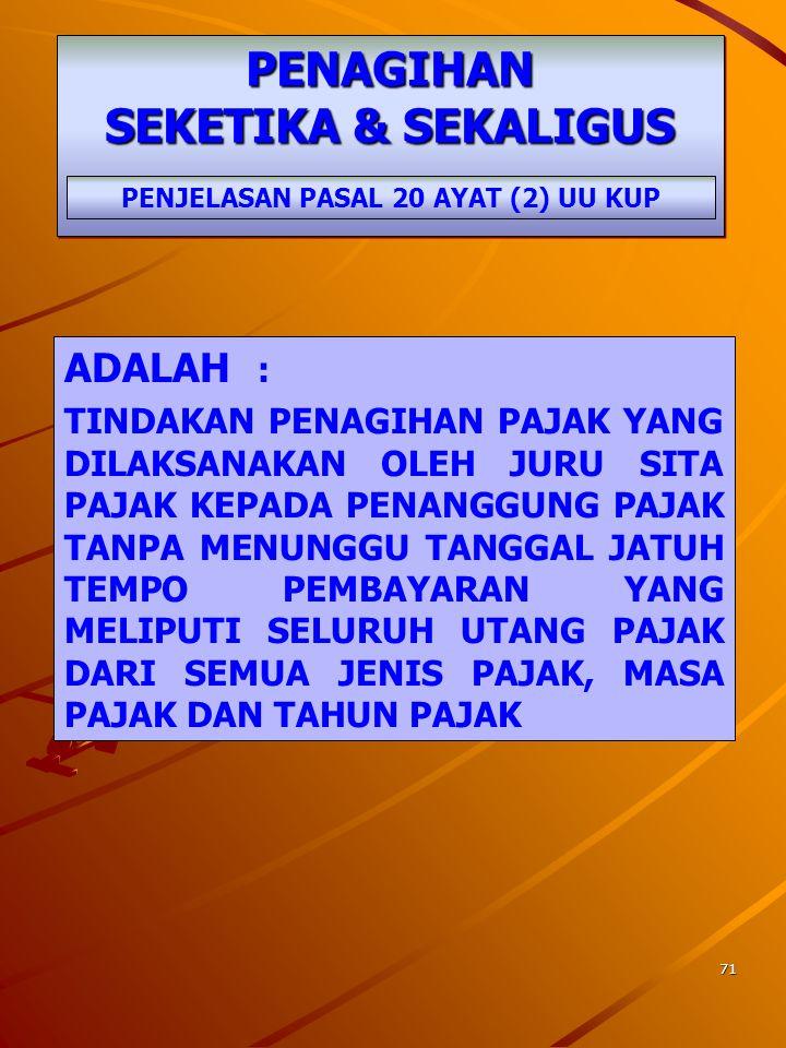 PENAGIHAN SEKETIKA & SEKALIGUS PENJELASAN PASAL 20 AYAT (2) UU KUP