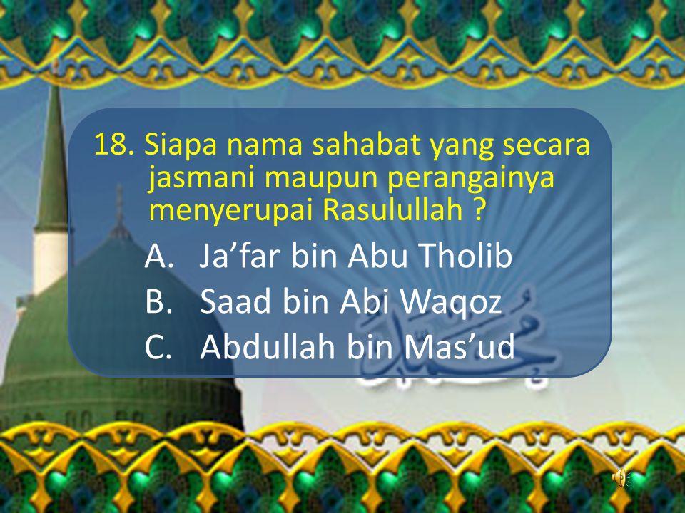 Ja'far bin Abu Tholib Saad bin Abi Waqoz Abdullah bin Mas'ud