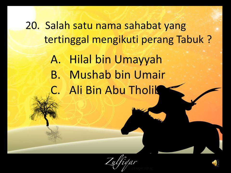 Hilal bin Umayyah Mushab bin Umair Ali Bin Abu Tholib