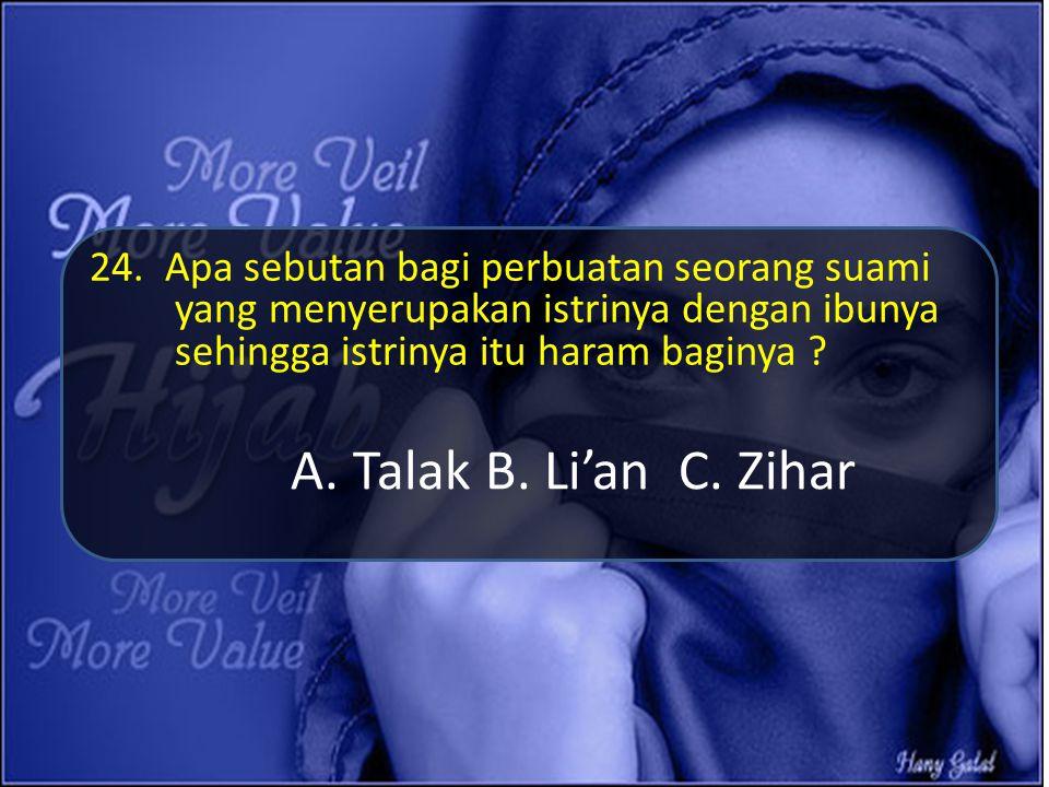 24. Apa sebutan bagi perbuatan seorang suami yang menyerupakan istrinya dengan ibunya sehingga istrinya itu haram baginya