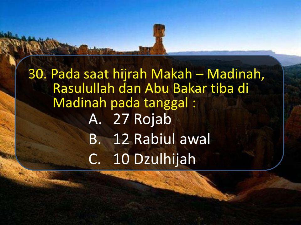 27 Rojab 12 Rabiul awal 10 Dzulhijah