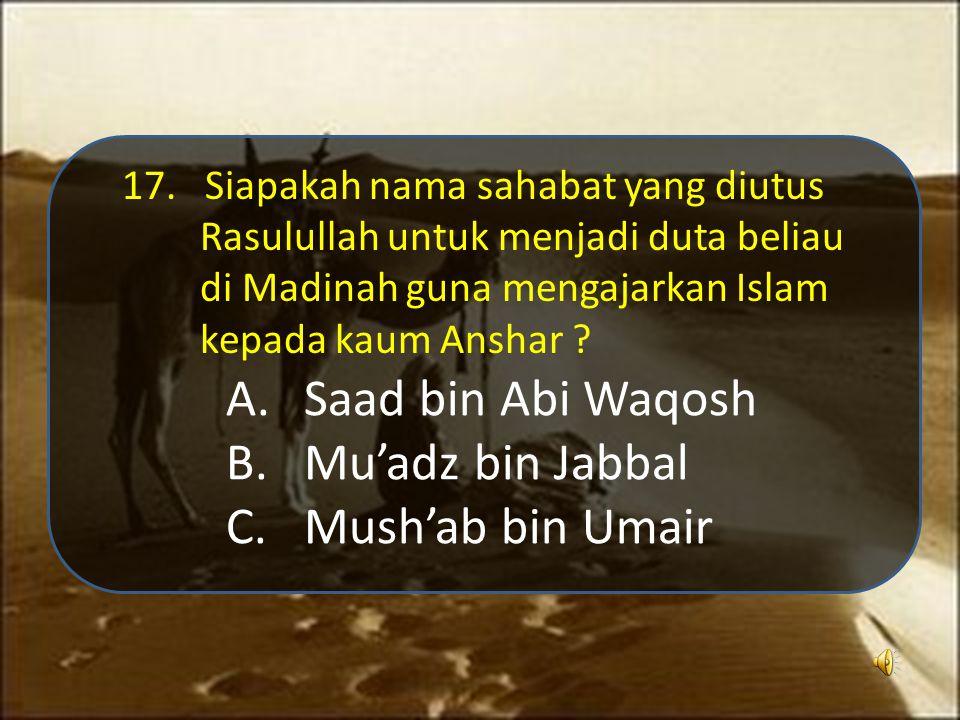 Saad bin Abi Waqosh Mu'adz bin Jabbal Mush'ab bin Umair