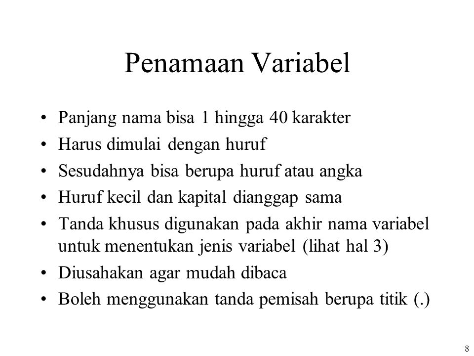 Penamaan Variabel Panjang nama bisa 1 hingga 40 karakter