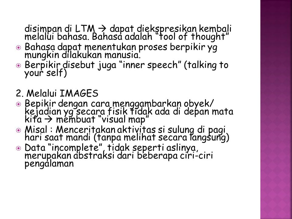 disimpan di LTM  dapat diekspresikan kembali melalui bahasa