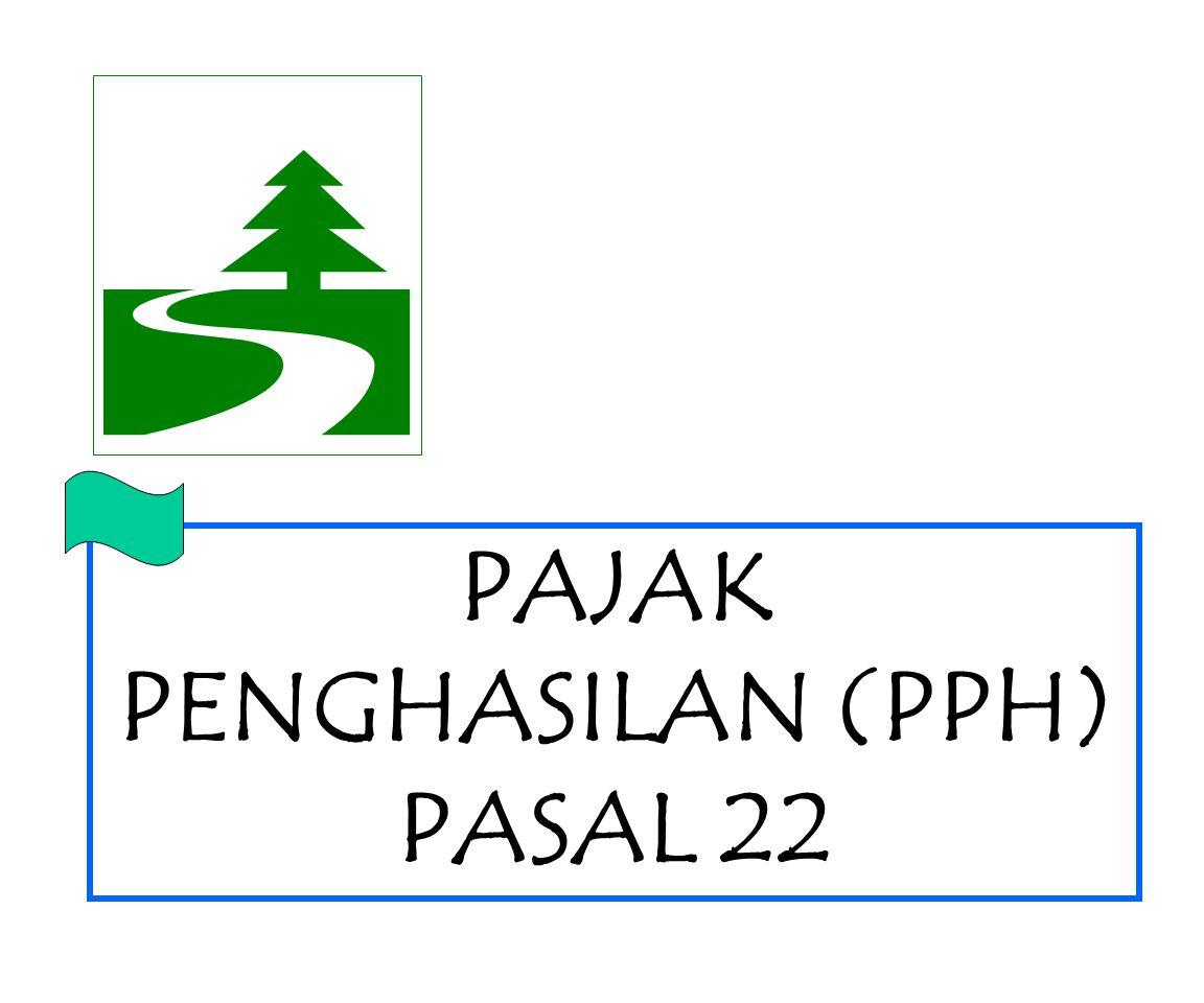 PAJAK PENGHASILAN (PPH) PASAL 22