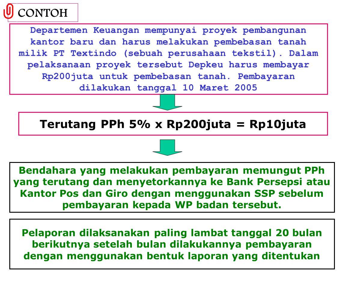Terutang PPh 5% x Rp200juta = Rp10juta