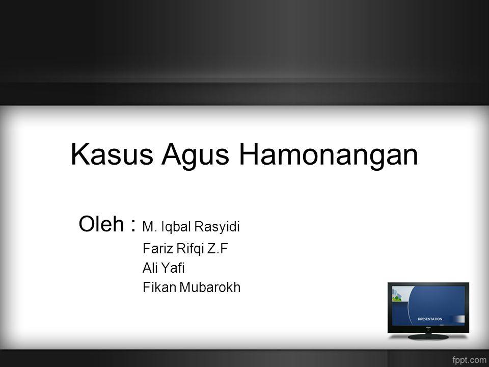 Oleh : M. Iqbal Rasyidi Fariz Rifqi Z.F Ali Yafi Fikan Mubarokh