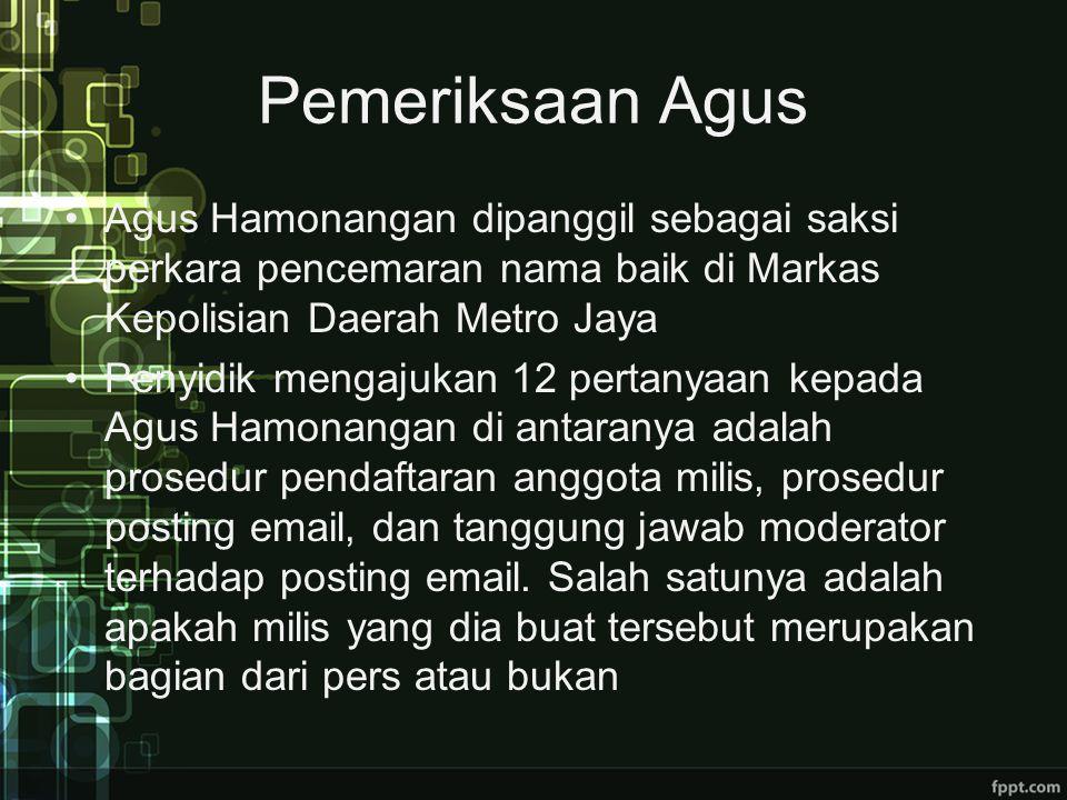 Pemeriksaan Agus Agus Hamonangan dipanggil sebagai saksi perkara pencemaran nama baik di Markas Kepolisian Daerah Metro Jaya.